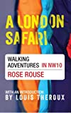 img - for A London Safari: Walking Adventures in NW10 book / textbook / text book