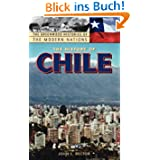 The History of Chile (Greenwood Histories of the Modern Nations)