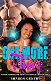 img - for BWWM Romance: M nage Romance: One More Thing (Contemporary Organized Crime Bad Boy Nerd MFM Romance) (Urban Threesome Mafia New Adult Thug Secret Baby United Sates Taboo Short Stories) book / textbook / text book