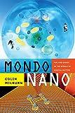 Colin Milburn Mondo Nano: Fun and Games in the World of Digital Matter (Experimental Futures)