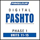 Pashto Phase 1, Unit 11-15: Learn to Speak and Understand Pashto with Pimsleur Language Programs Hörbuch von  Pimsleur Gesprochen von:  Pimsleur