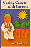img - for Curing Cancer with Carrots book / textbook / text book