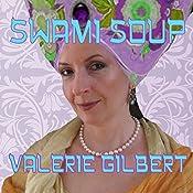 Swami Soup | [Valerie Gilbert]