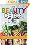 The Beauty Detox Diet: Delicious Reci...