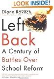Left Back: A Century of Battles over School  Reform