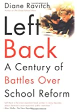 Left Back: A Century of Battles over School  Reform