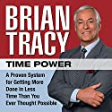 Time Power: A Proven System for Getting More Done in Less Time Than You Ever Thought Possible Hörbuch von Brian Tracy Gesprochen von: Brian Tracy