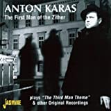 The First Man Of The Zither - Plays 'The Third Man Theme' & Other Original Recordings [ORIGINAL RECORDINGS REMASTERED]