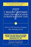 The 7 Biggest Mistakes that Can Wreck Your Florida Accident Case