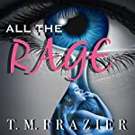 All the Rage | T. M. Frazier
