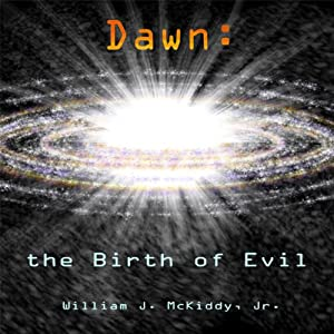Dawn: The Birth of Evil | [William McKiddy]