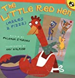 The Little Red Hen (Makes a Pizza) (0142301892) by Sturges, Philemon