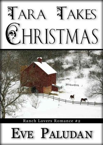Tara Takes Christmas (Ranch Lovers Romance)