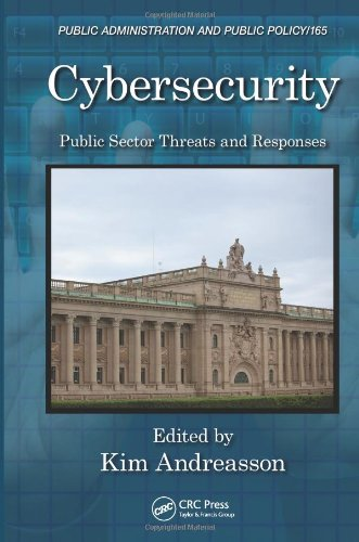 Cybersecurity: Public Sector Threats and Responses (Public Administration and Public Policy)