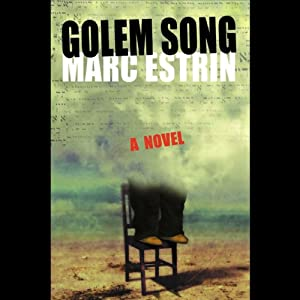 Golem Song: A Novel | [Marc Estrin]