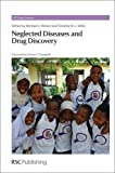 Neglected Diseases and Drug Discovery (Rsc Drug Discovery)