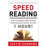 Speed Reading: How to Double (or Triple) Your Reading Speed in Just 1 Hour! ~ Justin Hammond