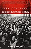 Dark Continent: Europe's Twentieth Century (067975704X) by Mark Mazower