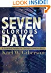 Seven Glorious Days: A Scientist Rete...