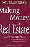 Making Money in Real Estate: The Canadian Guide to Profitable Investment in Residential Property (0470836202) by Gray,. Douglas