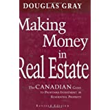 Making Money in Real Estate: The Canadian Guide to Profitable Investment in Residential Property, Revised Editionby Douglas Gray