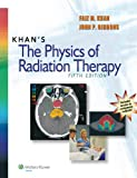 img - for Khan's The Physics of Radiation Therapy book / textbook / text book