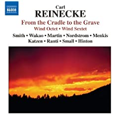 Reinecke: Octet / Von Der Wiege Bis Zum Grabe (From The Cradle To The Grave) / Sextet