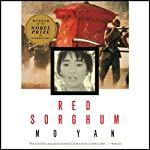 Red Sorghum: A Novel of China | Mo Yan,Howard Goldblatt (translator)