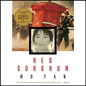 Red Sorghum: A Novel of China | [Mo Yan, Howard Goldblatt (translator)]