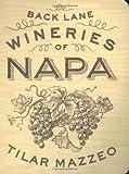 Back Lane Wineries of Napa