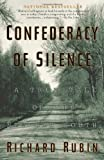 Confederacy of Silence: A True Tale of the New Old South (067103667X) by Rubin, Richard