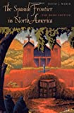 The Spanish Frontier in North America: The Brief Edition (The Lamar Series in Western History) (0300140681) by Weber, David J.