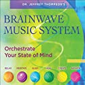 Brainwave Music System  by Jeffrey Thompson Narrated by  uncredited