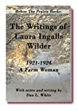 img - for Before the Prairie Books: The Writings of Laura Ingalls Wilder 1921 - 1924, A Farm Woman book / textbook / text book