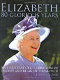 Elizabeth: 80 Glorious Years