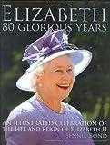 Elizabeth: 80 Glorious Years