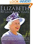 Elizabeth: Eighty Glorious Years