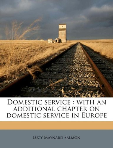 Domestic service: with an additional chapter on domestic service in Europe