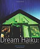 Dream Haiku: Poems from Nights and Naps