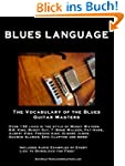 Blues Language: The Vocabulary of the...