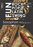 Rock Pop Latin Swing Fun: Saxophon Playalongs Vol. 2 (inkl. 2 Audio-CDs)