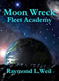 img - for Moon Wreck: Fleet Academy (The Slaver Wars Book 3) book / textbook / text book
