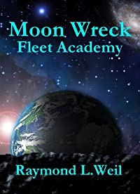 Moon Wreck: Fleet Academy by Raymond L. Weil ebook deal