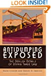 Antidumping Exposed: The Devilish Det...