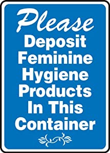 Restroom Signs Please Deposit Feminine Hygiene Products In This Container 14 X 10 Adhesive