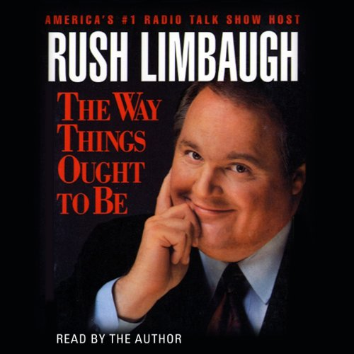 The Way Things Ought To Be Audiobook Rush Limbaugh