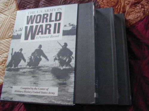 The U.S. Army in World War II: A Pictorial Record (3 Volume Set)