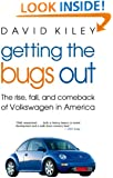 Getting the Bugs Out: The Rise, Fall, and Comeback of Volkswagen in America (Adweek Books)