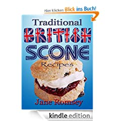 Traditional British Scone Recipes (Traditional British Recipes)