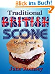 Traditional British Scone Recipes (Tr...